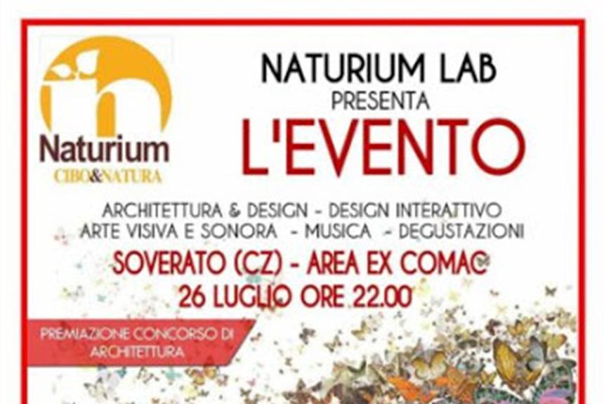 """Soverato, il 26 luglio """"Naturium Lab, l'evento"""": architettura, creatività, spettacoli, enogastronomia"""
